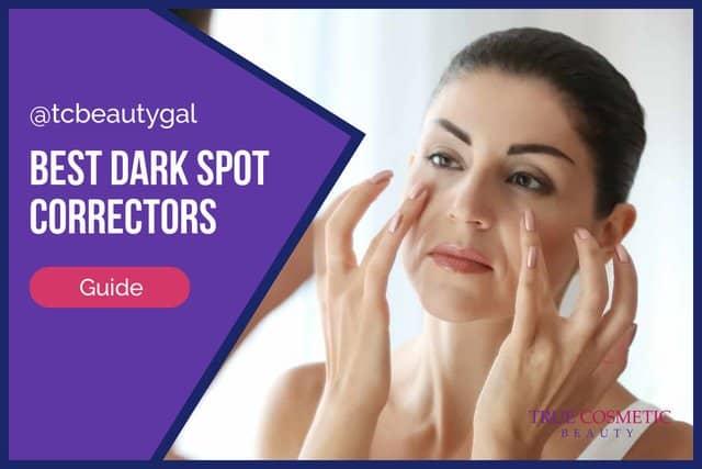 Best Dark Spot Correctors Guide